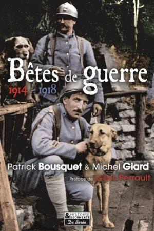 Bêtes de guerre 1914 - 1918