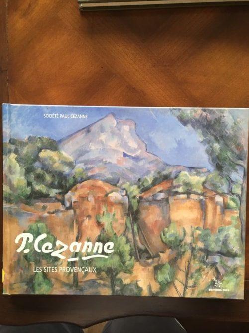 Cézanne - Les sites provençaux