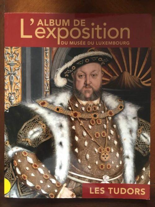 Les Tudors musée du Luxembourg
