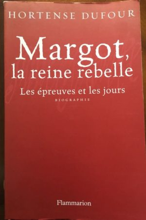 Margot la reine rebelle
