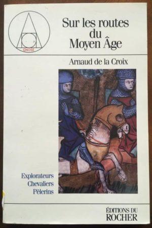 Sur les routes du Moyen Age