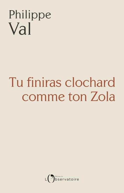 Tu finiras clochard comme ton Zola
